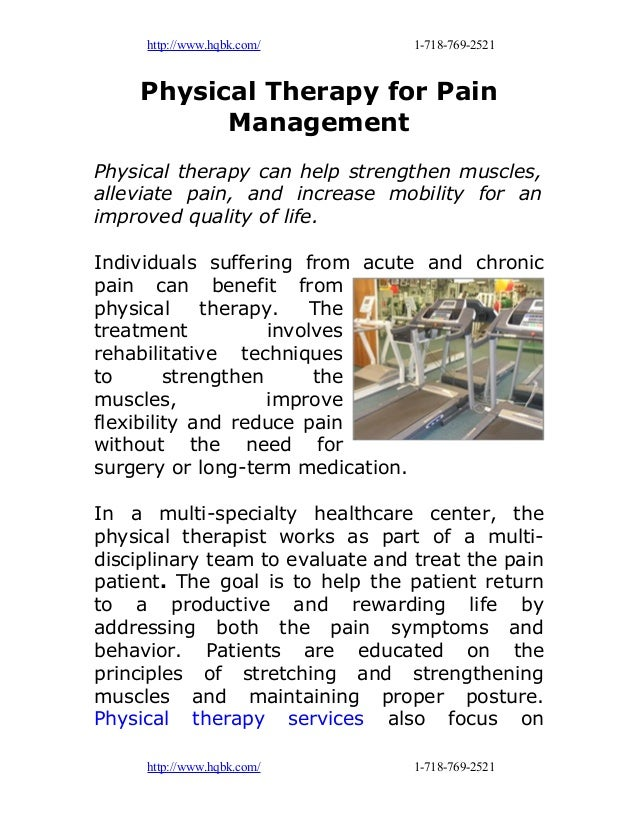 http://www.hqbk.com/ 1-718-769-2521 Physical Therapy for Pain Management Physical therapy can help strengthen muscles, all...
