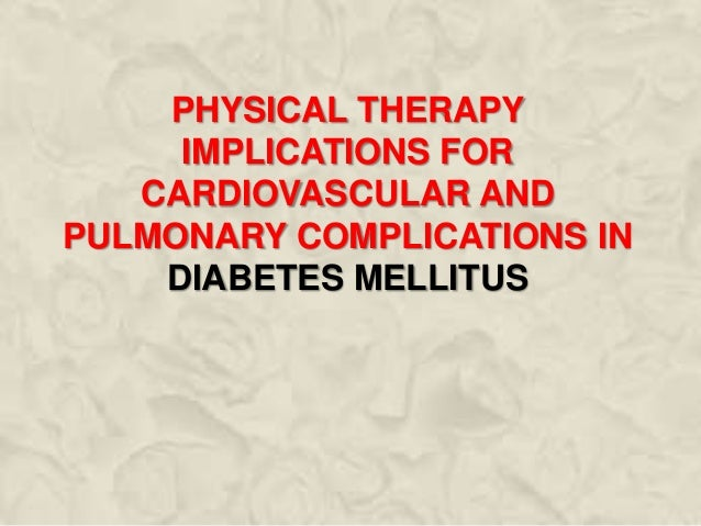Physical Therapy Implications For Cardiovascular And Pulmonary Complications