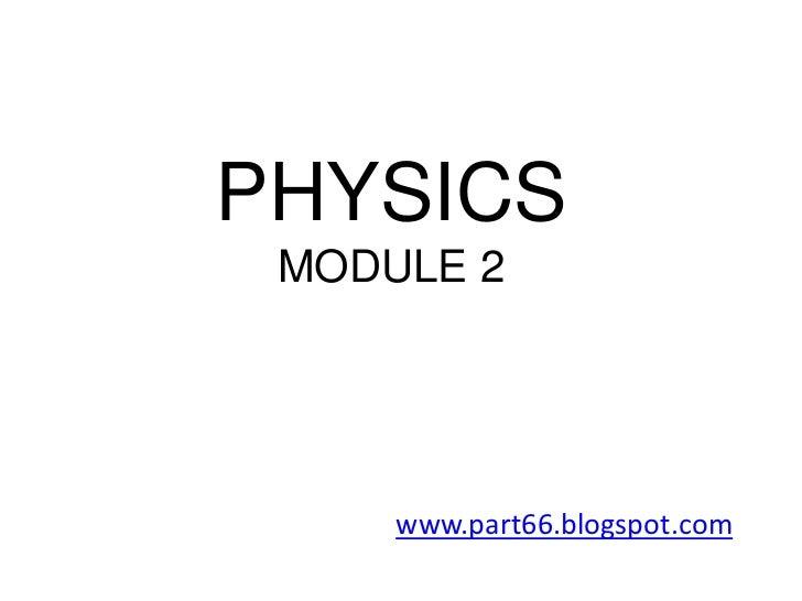 PHYSICS MODULE 2     www.part66.blogspot.com