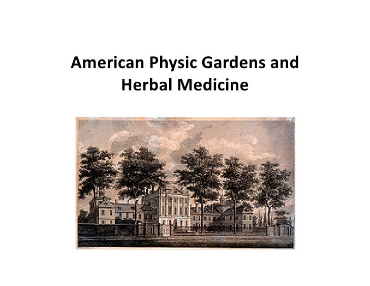American	   Physic	   Gardens	   and	         Herbal	   Medicine
