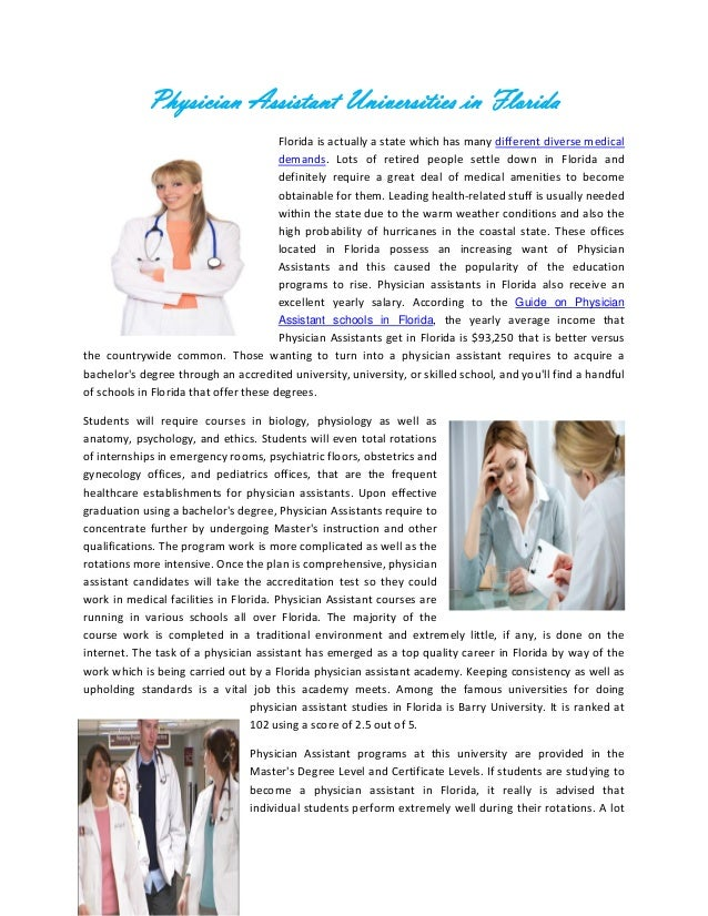 Physician Assistant Universities in Florida                                        Florida is actually a state which has m...