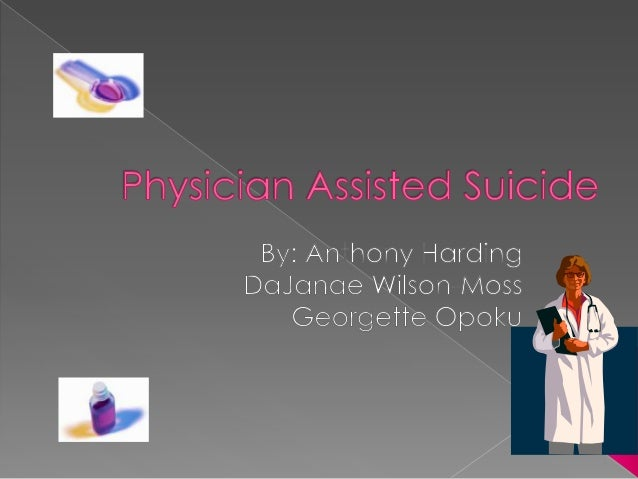 physician assisted suicide policy Legislation to authorize physician-assisted suicide is dead in massachusetts, after the proposal was sent to a study committee late.
