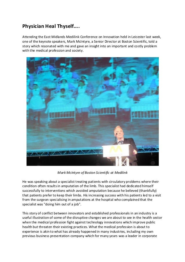 Physician Heal Thyself.... Attending the East Midlands Medilink Conference on Innovation held in Leicester last week, one ...
