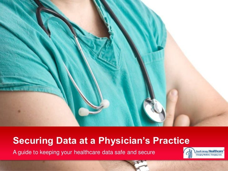 Securing Data at a Physician's PracticeA guide to keeping your healthcare data safe and secure
