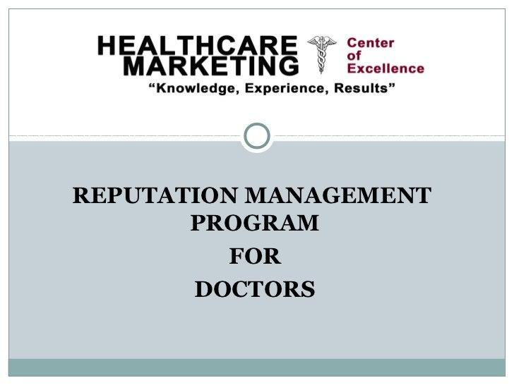 REPUTATION MANAGEMENT       PROGRAM         FOR       DOCTORS