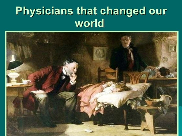 Physicians that changed our world