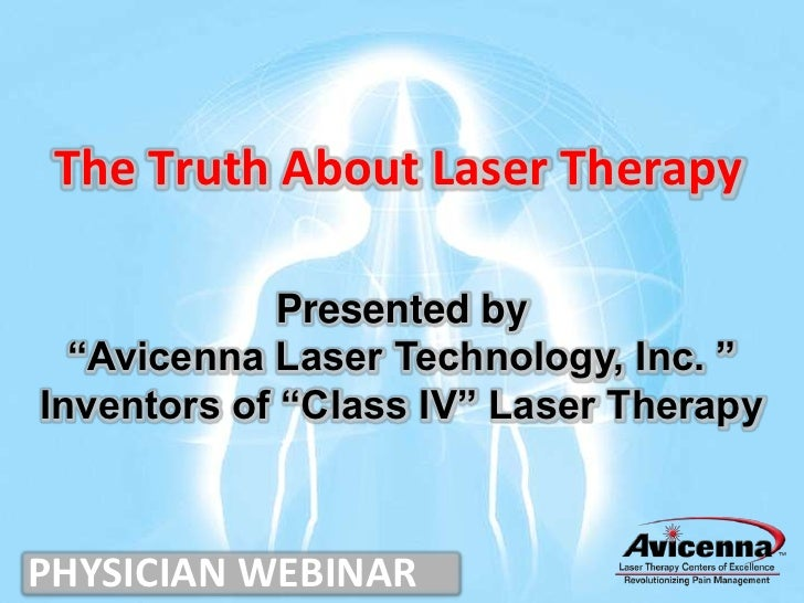 """The Truth About Laser Therapy             Presented by  """"Avicenna Laser Technology, Inc. """"Inventors of """"Class IV"""" Laser Th..."""