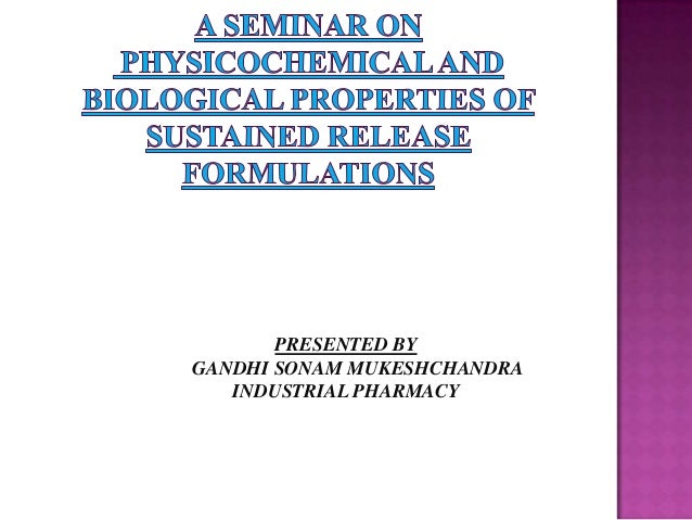 Physicochemical and biological properties of sustained release formulations