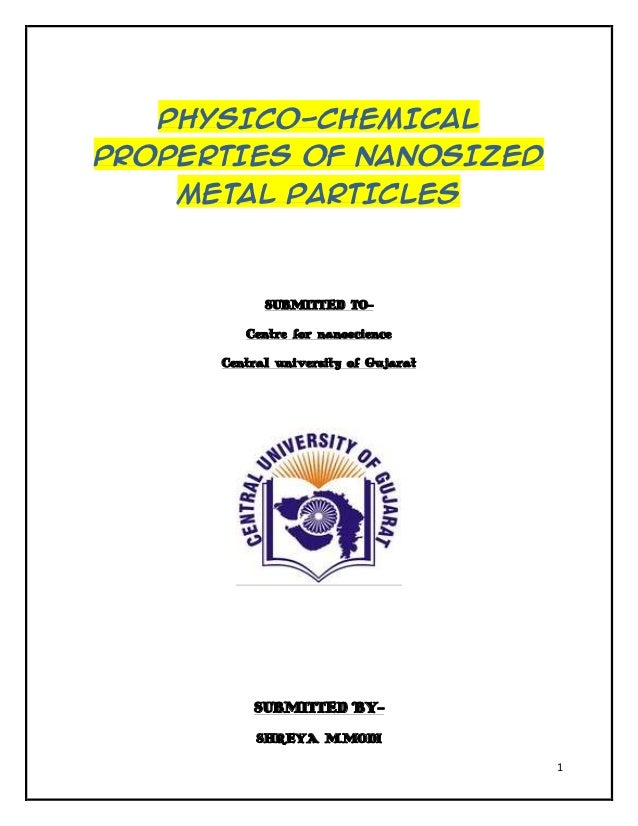 PHYSICO-CHEMICALPROPERTIES OF NANOSIZED    METAL PARTICLES            SUBMITTED TO-         Centre for nanoscience      Ce...