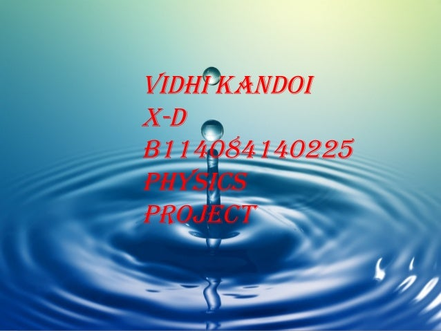 VIDHI KANDOI X-D B114084140225 PHYSICS PROJECT