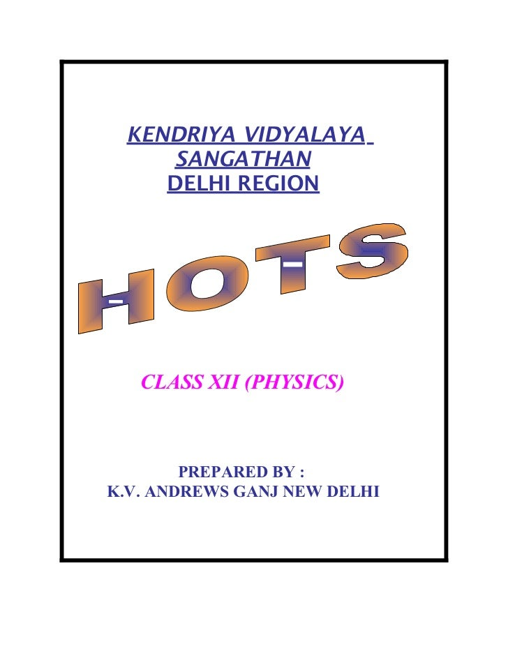 KENDRIYA VIDYALAYA    SANGATHAN    DELHI REGION   CLASS XII (PHYSICS)        PREPARED BY :K.V. ANDREWS GANJ NEW DELHI
