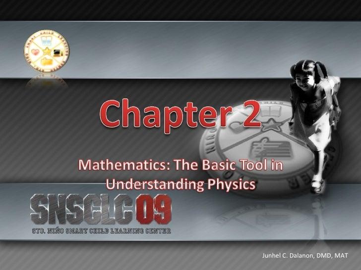 Mathematics: The Basic Tool in Understanding Physics