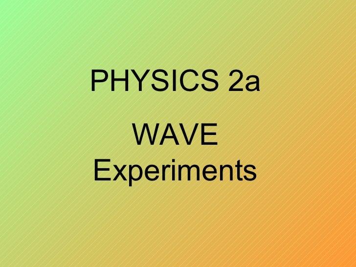 Physics Lab Experiments Physics 2a Wave Experiments