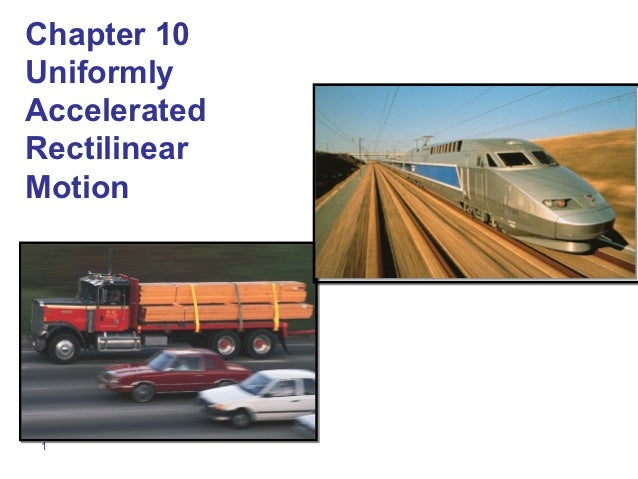 Physics 504 chapter 10 uniformly accelerated rectilinear motion