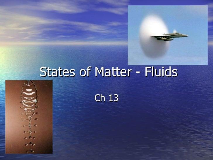 States of Matter - Fluids Ch 13