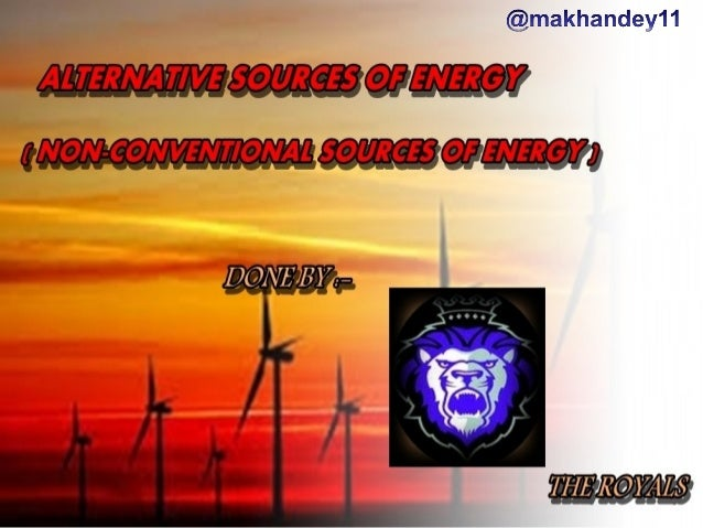 non conventional sources of energy an analysis Analysis of the impact of increased non-conventional renewable energy generation on  among others), also known as non-conventional renewable energy sources (ncres),  • to begin with, the analysis of the proceedings applied to define the short-term.