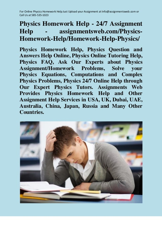 physic homework help Try our homework help to cope with your assignments faster solve physics problems using the experience of our talented professionals.
