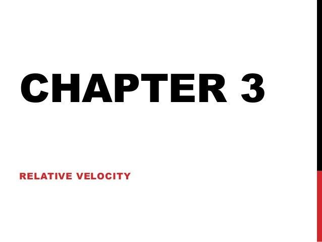 CHAPTER 3 RELATIVE VELOCITY