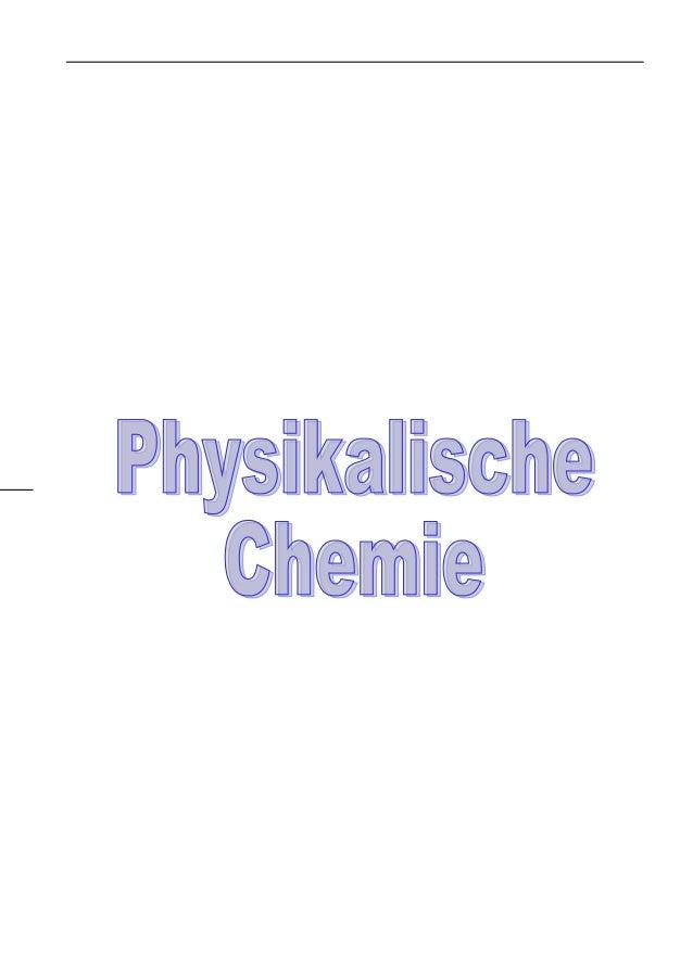 Physikalische ChemieInhaltsverzeichnisGrundbegriffe der Thermodynamik........................................................