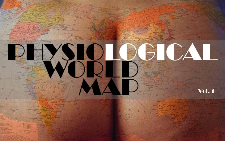 PHYSIOLOGICAL  WORLD    MAP    Vol. 1