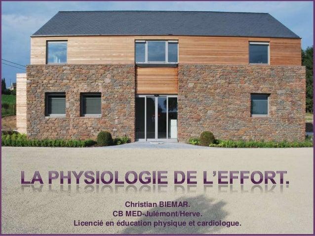 Christian BIEMAR. CB MED-Julémont/Herve. Licencié en éducation physique et cardiologue.