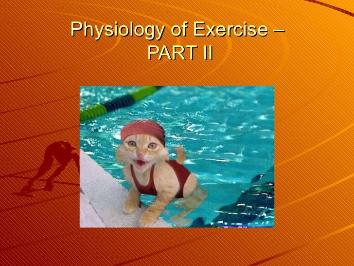 Physiology of Exercise –        PART II