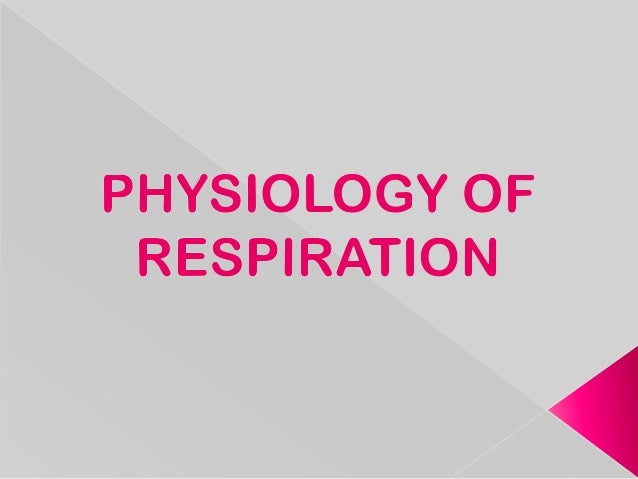 RESPIRATION is theprocess by whichgaseous exchangeoccurs between anorganism and itsenvironment.