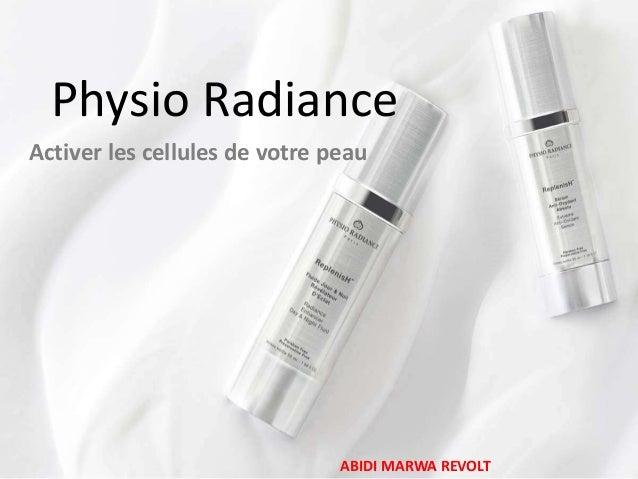 Physio Radiance Activer les cellules de votre peau  ABIDI MARWA REVOLT