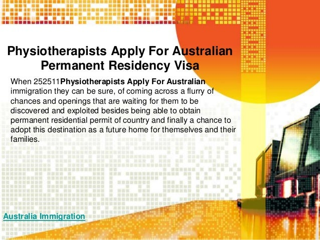 Physiotherapists Apply For Australian Permanent Residency Visa When 252511Physiotherapists Apply For Australian immigratio...