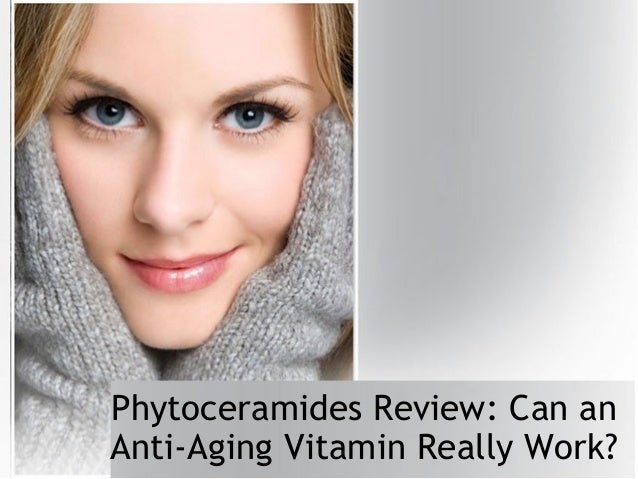 Phytoceramides review can an anti aging vitamin really work