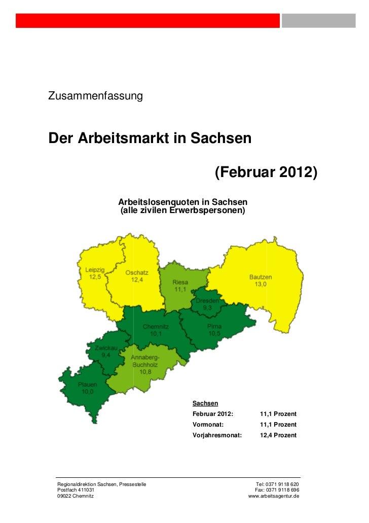 ZusammenfassungDer Arbeitsmarkt in Sachsen                                                   (Februar 2012)               ...