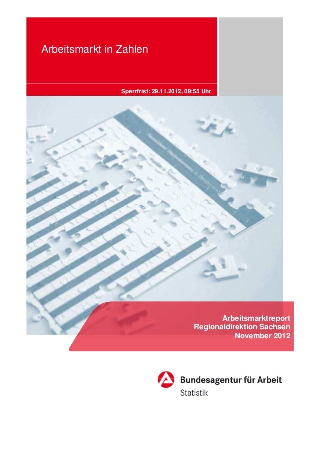 Arbeitsmarkt in Zahlen                Sperrfrist: 29.11.2012, 09:55 Uhr                                                 Ar...