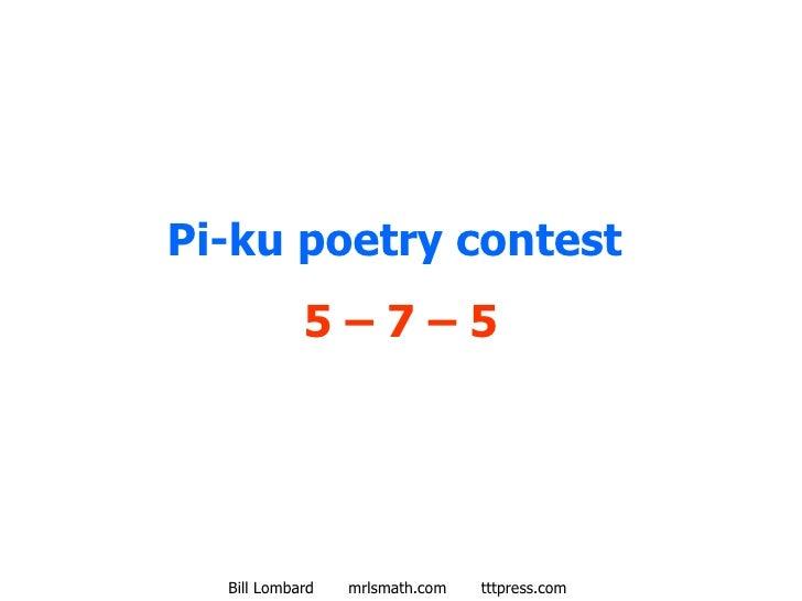 Pi-ku poetry contest  5 – 7 – 5