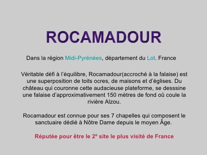 Véritable défi à l'équilibre, Rocamadour(accroché à la falaise) est une superposition de toits ocres, de maisons et d'égli...