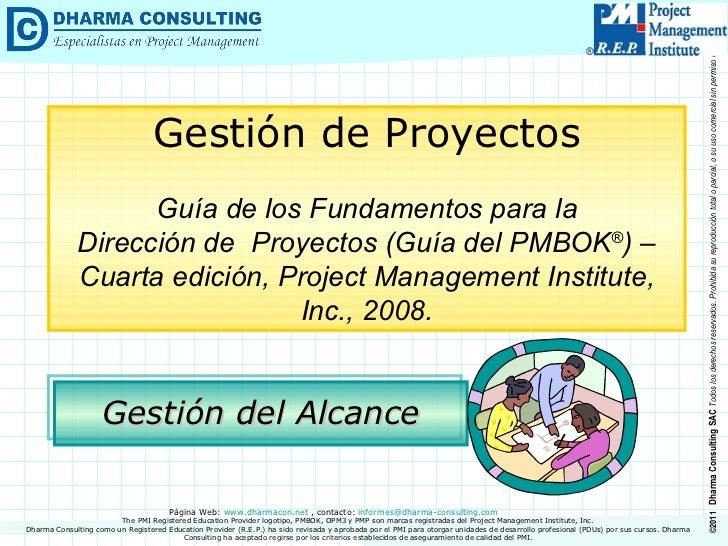 Gestión del Alcance Gestión de Proyectos Guía de los Fundamentos para la Dirección de  Proyectos (Guía del PMBOK ® ) –  Cu...
