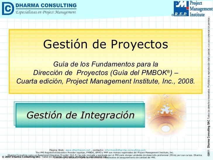 Gestión de Integración Gestión de Proyectos Guía de los Fundamentos para la Dirección de  Proyectos (Guía del PMBOK ® ) – ...