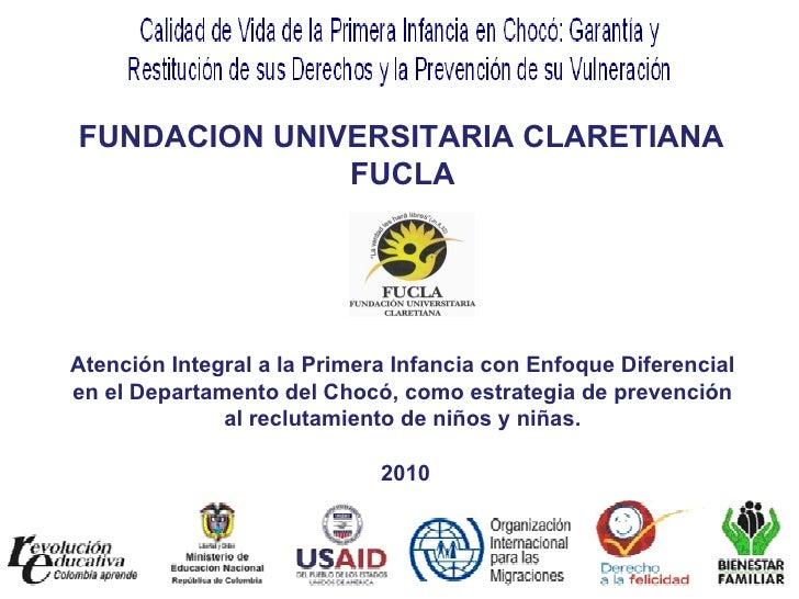 FUNDACION UNIVERSITARIA CLARETIANA  FUCLA Atención Integral a la Primera Infancia con Enfoque Diferencial en el Departamen...