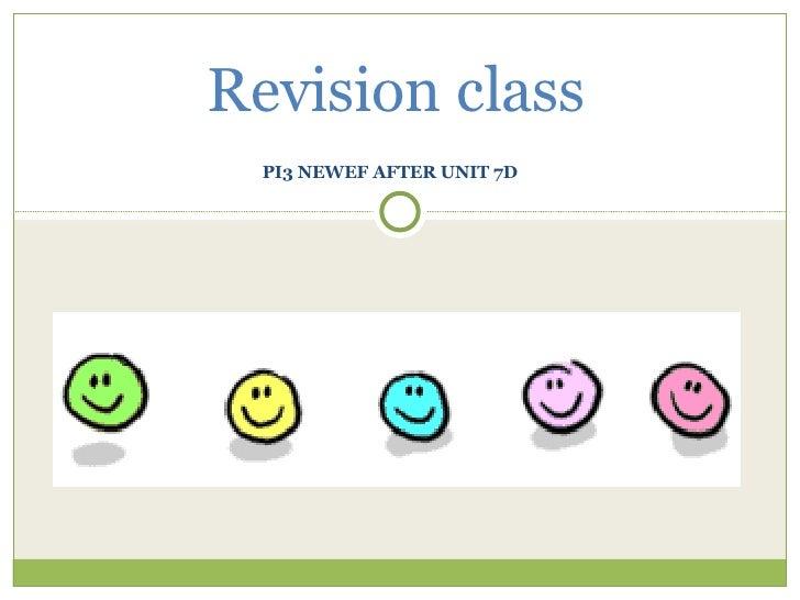 PI3 NEWEF AFTER UNIT 7D Revision class