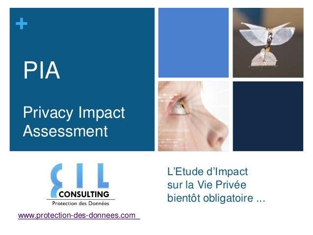 + PIA Privacy Impact Assessment                                 L'Etude d'Impact                                 sur la Vi...