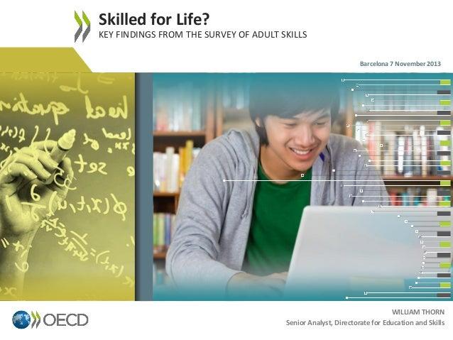 Skilled for Life? KEY FINDINGS FROM THE SURVEY OF ADULT SKILLS [Com avaluar les competències de la població adulta al llarg de la vida? (PIAAC)]