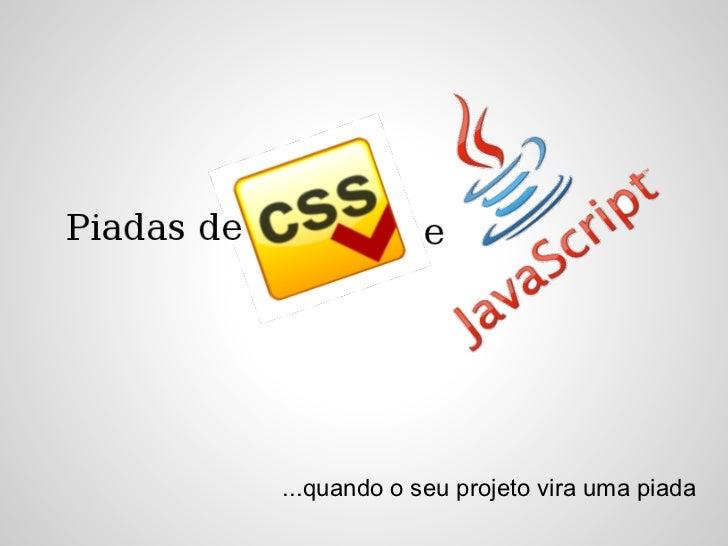 Piadas de CSS e Javascript