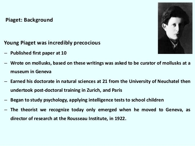 jean piaget's theorist research paper Jean piaget s theory- tombola bingo a brief biographical sketch of your theorist jean piaget was born in bornat neuchatel in switzerland in 1896 he lived.
