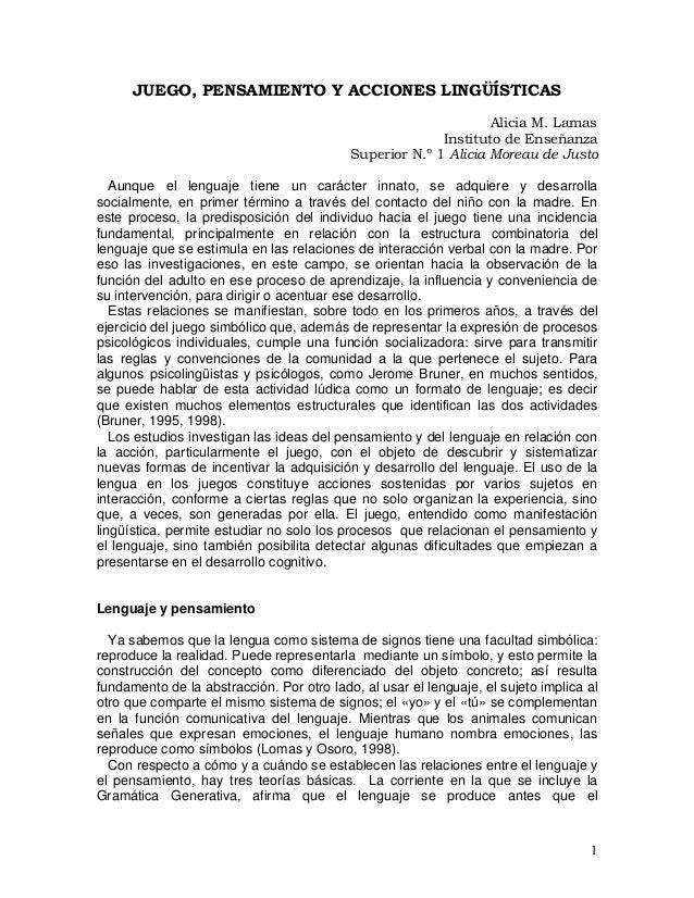 JUEGO, PENSAMIENTO Y ACCIONES LINGÜÍSTICAS  Alicia M. Lamas  Instituto de Enseñanza Superior N.º 1 Alicia Moreau de Justo ...
