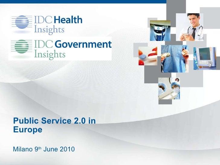 Public Service 2.0 in Europe  Milano 9 th  June 2010