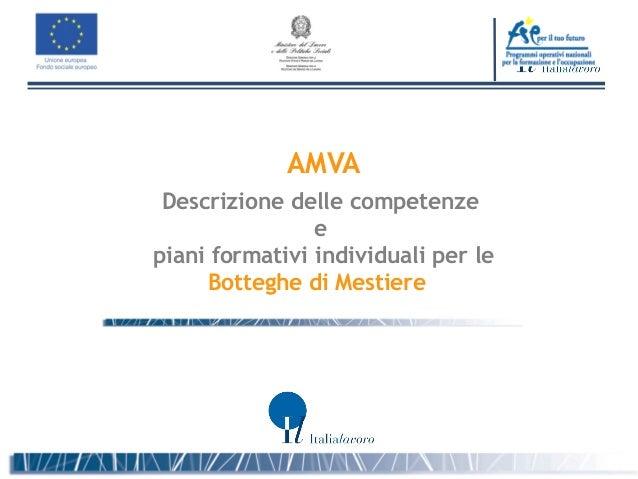 AMVA Descrizione delle competenze                epiani formativi individuali per le     Botteghe di Mestiere