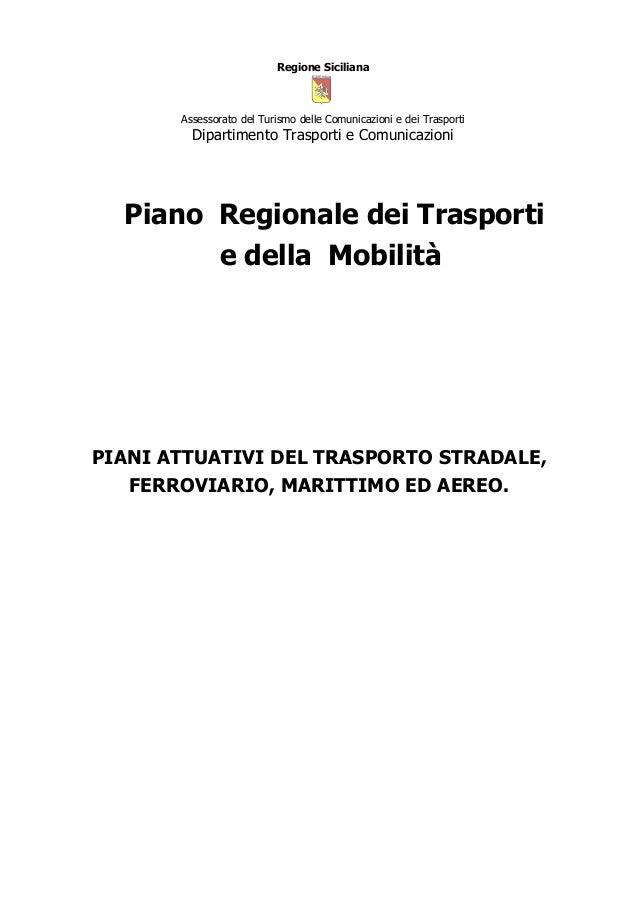 Regione Siciliana  Assessorato del Turismo delle Comunicazioni e dei Trasporti  Dipartimento Trasporti e Comunicazioni  Pi...