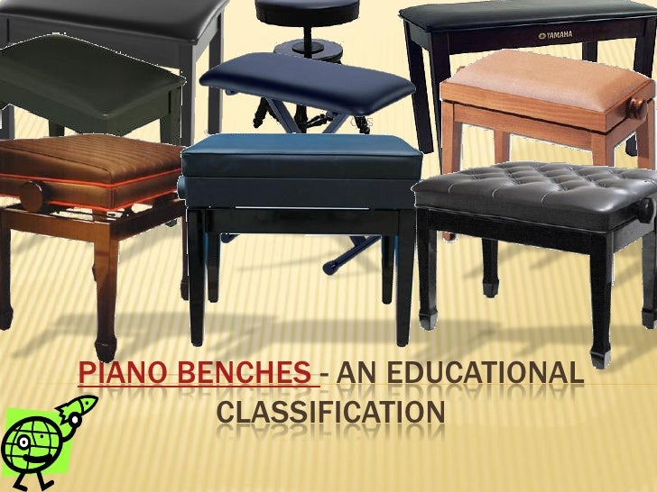 Piano benches   an educational classification