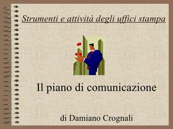 Il piano di comunicazione di Damiano Crognali Strumenti e attività degli uffici stampa