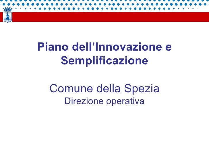 Piano dell'Innovazione e Semplificazione Comune della Spezia Direzione operativa