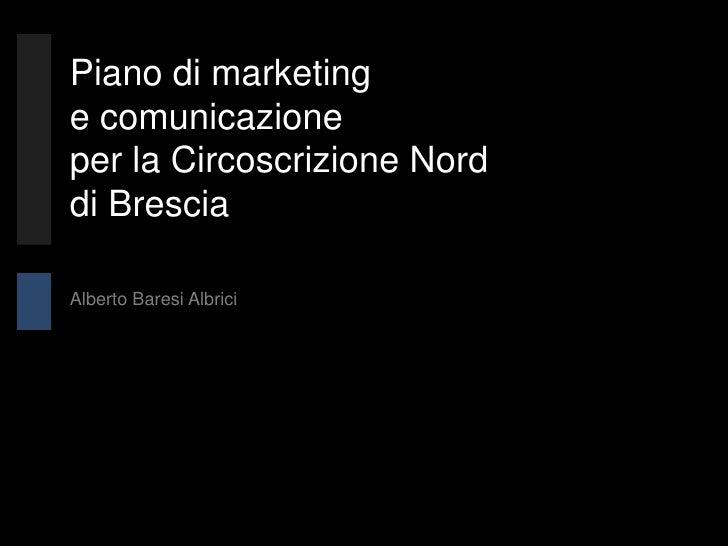 Piano di marketing e comunicazione per la Circoscrizione Nord di Brescia  Alberto Baresi Albrici